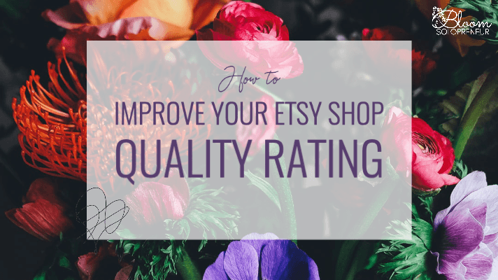How to improve your Etsy Shop quality rating